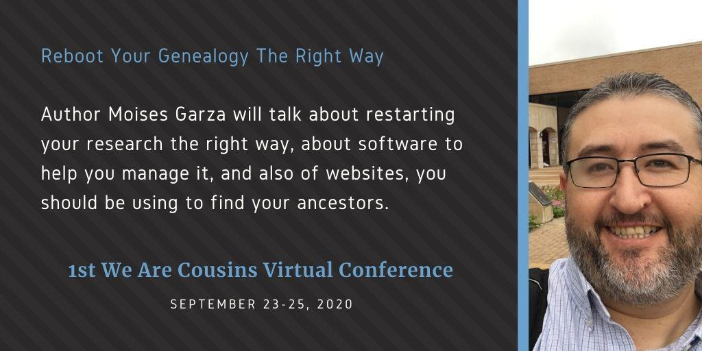 Moises Garza - Reboot Your Genealogy The Right Way