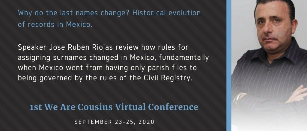 Why do the last names change? Historical evolution of records in Mexico - Jose Ruben Riojas
